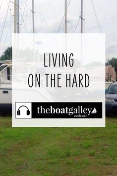 Every boat eventually needs work done in a boatyard. If it's your only home, you'll have to learn how to cope. Here's our best tips for setting up your galley and living comfortable on the hard. Can Run, You Can Do, Boat Restoration, Living On A Boat, Portable Toilet, Meant To Be, Stay Safe, Live, Boats