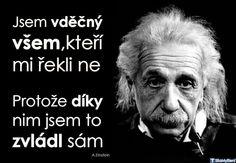 Jsem vděčný Story Quotes, True Stories, Einstein, My Life, Success, Humor, Motivation, Quote, Psychology