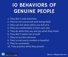 10 Behaviors of Genuine People wow couldn't have said it better my self though! Vie Positive, Positive Quotes, Motivational Quotes, Inspirational Quotes, Life Advice, Good Advice, Wisdom Quotes, Life Quotes, Daily Quotes