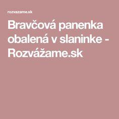 Bravčová panenka obalená v slaninke - Rozvážame.sk