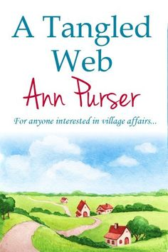 A Tangled Web by Ann Purser http://www.amazon.com/dp/B00H3L5M6G/ref=cm_sw_r_pi_dp_ku47vb1VJ35R4