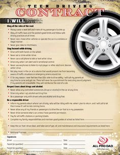 Teen Driving Contract  http://www.allprodad.com/tools-and-resources/training-tools/teen-driving-contract/