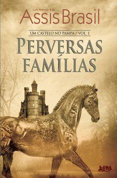 Perversas Familias - Luiz Antonio de Assis Brasil (Brazilian literature)