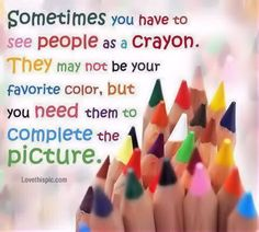 see people as crayons life quotes quotes quote colorful life wise advice wisdom life lessons crayons