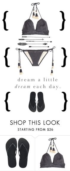 """""""Dream a little"""" by alongcametwiggy ❤ liked on Polyvore featuring Havaianas and SHE MADE ME"""
