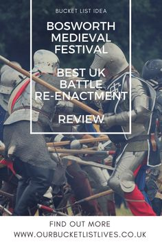 The Best UK Battle Re-Enactment. Review of the 2017 Battle of Bosworth. Bosworth battlefield medieval festival. Family friendly event, Leicestershire
