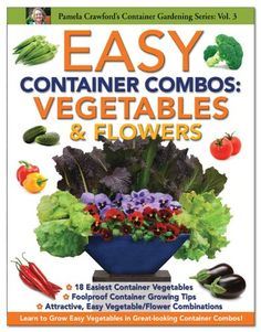 Easy Container Combos: Vegetables & Flowers (Container Gardening Series) by Pamela Crawford,http://www.amazon.com/dp/B00AZ81BQE/ref=cm_sw_r_pi_dp_LUhzsb1DG483AFFP $7.98