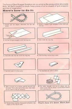 Gum wrapping Tutorial. This how-to is from a vintage booklet called Gum Wrapper Sculpture.