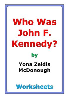 """43 pages of worksheets for the book """"Who Was John F. Kennedy?"""" by Yona Zeldis McDonough"""