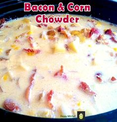 Slow Cooker Smoky Bacon & Corn Chowder Really tasty! #slowcooker #crockpot #bacon #corn #soup #chowder