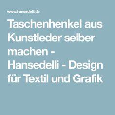 Taschenhenkel aus Kunstleder selber machen - Hansedelli - Design für Textil und Grafik