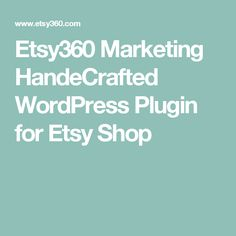 Etsy360 Marketing HandeCrafted WordPress Plugin for Etsy Shop