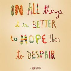 Hope is better than fear