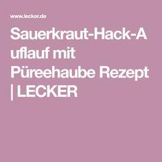 Sauerkraut-Hack-Auflauf mit Püreehaube Rezept   LECKER