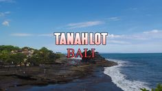 Tanah Lot Bali - The Most Beautiful and Famous Temple