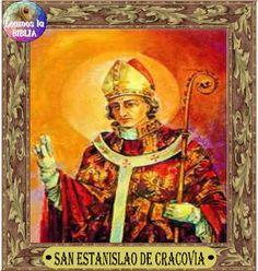 Leamos la BIBLIA: San Estanislao de Cracovia, Obispo