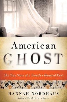 American Ghost by Hannah Nordhaus, March 2015