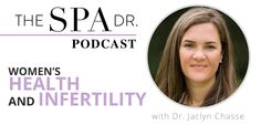 Women's Health and Infertility with Dr. Jaclyn Chasse