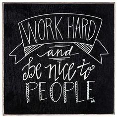 Work Hard and Be Nice to People Wood Block | Hobby Lobby