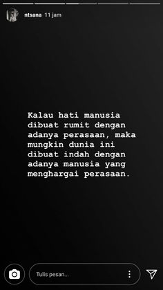 Kalau hati dibuat rumit dengan adanya perasaan. Maka,  mungkin dunia ini bisa dibuat INDAH dengan adanya manusia yg menghargai perasaan.. Tumblr Quotes, New Quotes, Mood Quotes, Daily Quotes, Life Quotes, Inspirational Quotes, Muslim Quotes, Islamic Quotes, Cinta Quotes