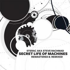 Sterac AKA Steve Rachmad - Secret Life Of Machines (Remastered & Remixed) #DanceManiaWednesday