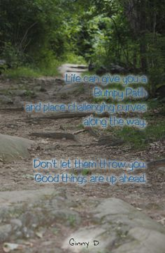 """Bumpy Path..."" Poster Typography:  Ginny D Photography:  Ginny D KG Design LLC"
