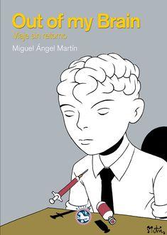 OUT OF MY BRAIN: VIAJE SIN RETORNO, Miguel Ángel Martín