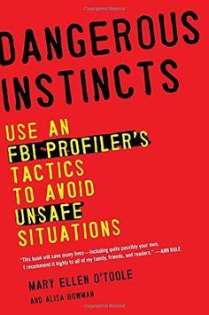 Dangerous Instincts: Use an FBI Profiler's Tactics to Avo... https://www.amazon.com/dp/0452298520/ref=cm_sw_r_pi_dp_x_i2xGybBVJKN61