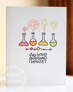 Map of PS DT Kalyn Kepner with the PS stamp set Nice Chemistry, # ., Map of PS DT Kalyn Kepner with the Nice Chemistry, stamp set, Paper Smooches, Love Cards, Diy Cards, Chemistry Paper, Chemistry Drawing, Karten Diy, Pun Card, Simple Doodles, Bullet Journal Inspiration