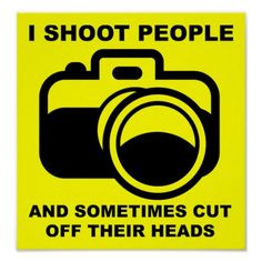 made me think of you.) I Shoot People Funny Photographer Photography Sign Poster Funny Photography, Quotes About Photography, Photography Ideas, Funny Images, Funny Pictures, Photographer Humor, Funny Posters, Golf Humor, Jolie Photo