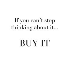 Life motto | Shoe Love | Shoes | Shoe Quote | Shopping Addiction