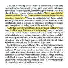 I love and admire Gerard so much for this. He was an alcoholic and did drugs for 3 straight years and got clean in 17 days. And if it weren't for Brian, I don't think Gerard would still be here.