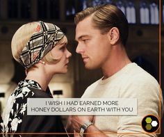 That's all Daisy Buchanan wants from the Great Gatsby