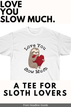 7ead62ae This Punny TShirt is perfect for pun lovers, punny gifts, sloth lovers.  Heart