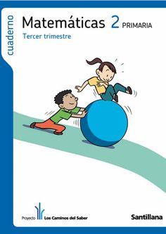 ISSUU - Cuaderno de Matemáticas 2º de Primaria (tercer trimestre) - Los Caminos del Saber - Santillana - de Educación Primaria
