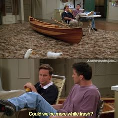 Could we be more white trash? #Chandler and #Joey #FRIENDS