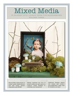 Mixed Media 3  Mixed Media Issue 3 is a FREE e-Publication that is full of inspiration, step by step projects, tips for success, information on tools and supplies and creative projects by Catherine Scanlon and Mandy Collins.