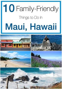 Top 10 Family-Friendly Things to Do In Maui, Hawaii.