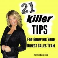 21 Killer Tips for Growing Your Direct Sales Team. Check out more tips in our free community at www.socialsupergroup.com