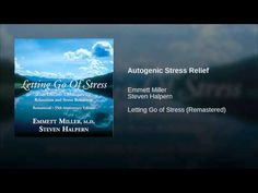 Autogenic Stress Relief guided meditation by Dr. Emmett Miller