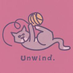 Unwind - Life is good