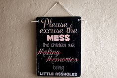 Please Excuse The Mess The Children Are Making Memories by NicheWood Funny Wood Signs, Custom Wooden Signs, Making Memories, Wood Turning, Shopping Mall, Things To Think About, Living Room Decor, Artisan, Group