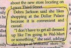 Yes, Debra. I, too, loathe the pressure to wear my formal frocks when shopping at Wal-Mart. If only it were more casual there...