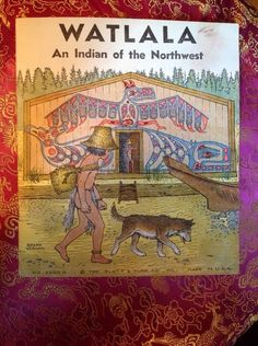 Vintage child's book. Watlala :An Indian of the Northwest