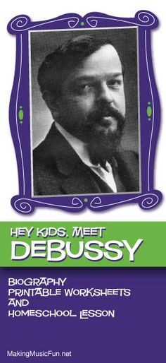 Hey Kids, Meet Claude Debussy | Composer Biography and Music Lesson Resources - http://makingmusicfun.net/htm/f_mmf_music_library/hey-kids-meet-claude-debussy.htm