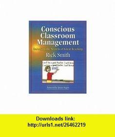 Conscious Classroom Management Unlocking the Secrets of Great Teaching (9780979635502) Rick Smith , ISBN-10: 0979635500  , ISBN-13: 978-0979635502 ,  , tutorials , pdf , ebook , torrent , downloads , rapidshare , filesonic , hotfile , megaupload , fileserve