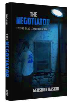 The Negotiator: Freeing Gilad Schalit from Hamas by Gershon Baskin