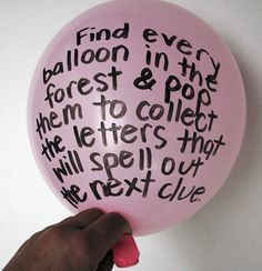 Balloon Pop Scavenger Hunt Idea from: http://4.bp.blogspot.com/-nb762yShB4s/UVO96R6u_eI/AAAAAAAAAVI/_KltoH_uN4k/s1600/clues+in+the+chookie+eggs.jpg