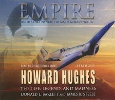 Empire: The Life, Legend, and Madness of Howard Hughes by Donald L. Barlett. $29.95. Publication: February 2005. Author: Donald L. Barlett. Publisher: Blackstone Audiobooks; Abridged edition (February 2005)