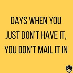 Day when you just don't have it, you don't mail it in. You don't pack it in, you give it every thing you have. You grind it out. Swing Quotes, Golf Quotes, Golf Channel, Golf Humor, You Gave Up, Just Don, Don't Give Up, Wisdom, Day